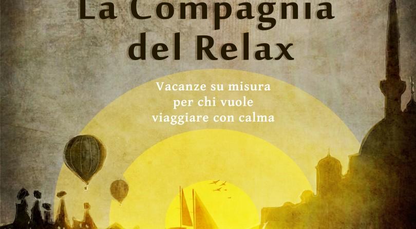 Vacanze slow su misura con LA COMPAGNIA DEL RELAX